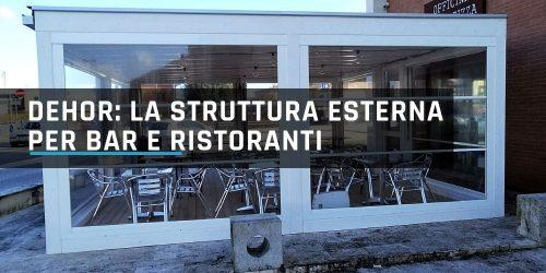 Dehor: struttura esterna per bar e ristoranti san giovanni valdarno firenze e toscana
